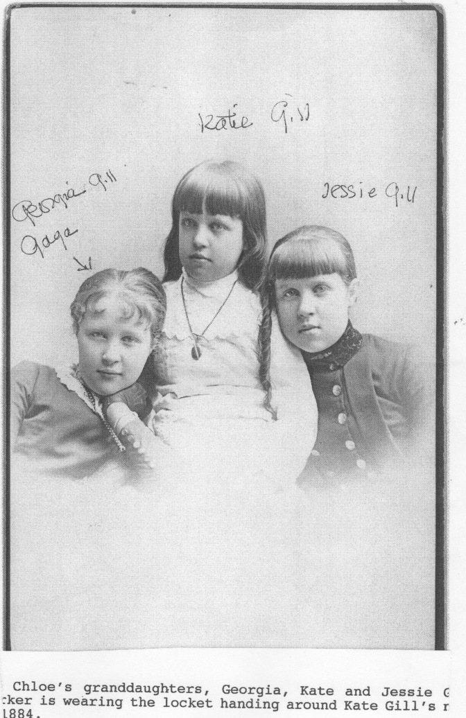 My great grandmother Georgia Gill, Chloe's grand-daughter, with sisters Kate and Jessie. Georgia married William Montgomery in Portland in 1894.